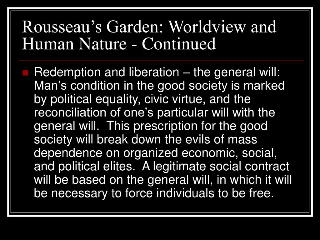 Rousseau's Garden: Worldview and Human Nature - Continued