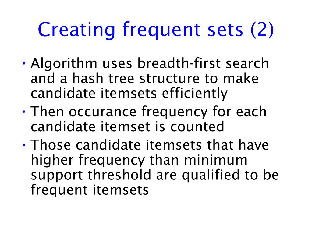 Creating frequent sets (2)