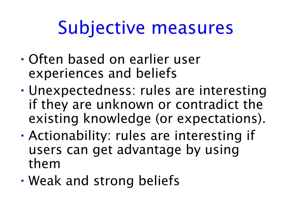 Subjective measures