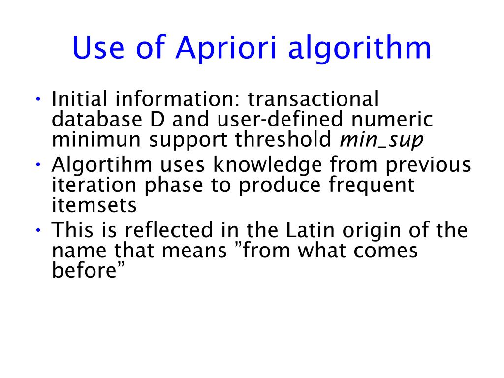 Use of Apriori algorithm
