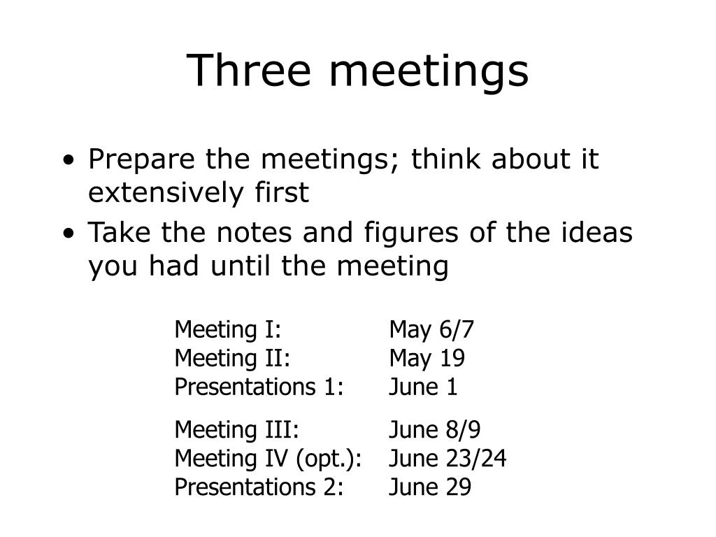 Three meetings