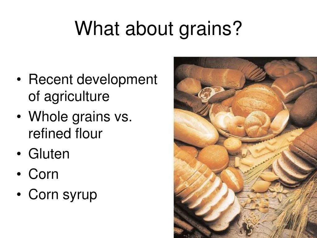 What about grains?