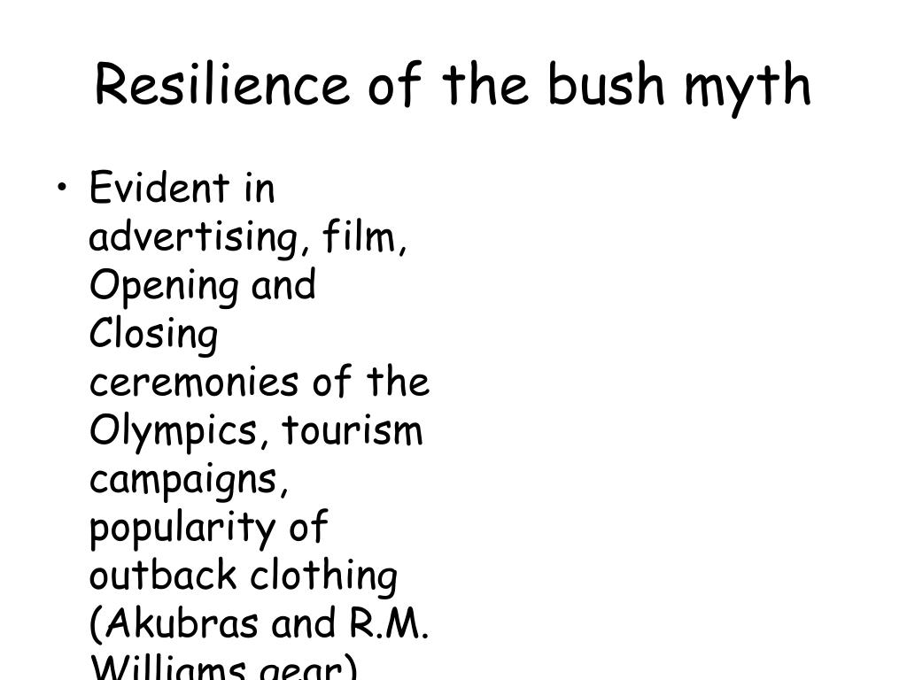 Resilience of the bush myth