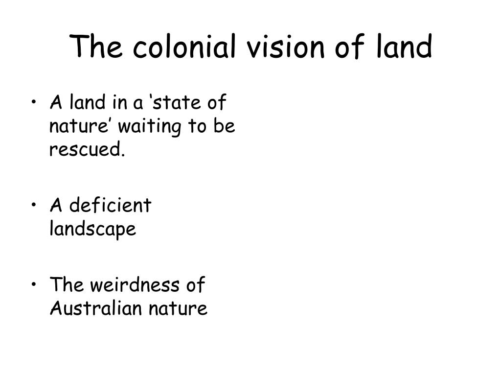 The colonial vision of land