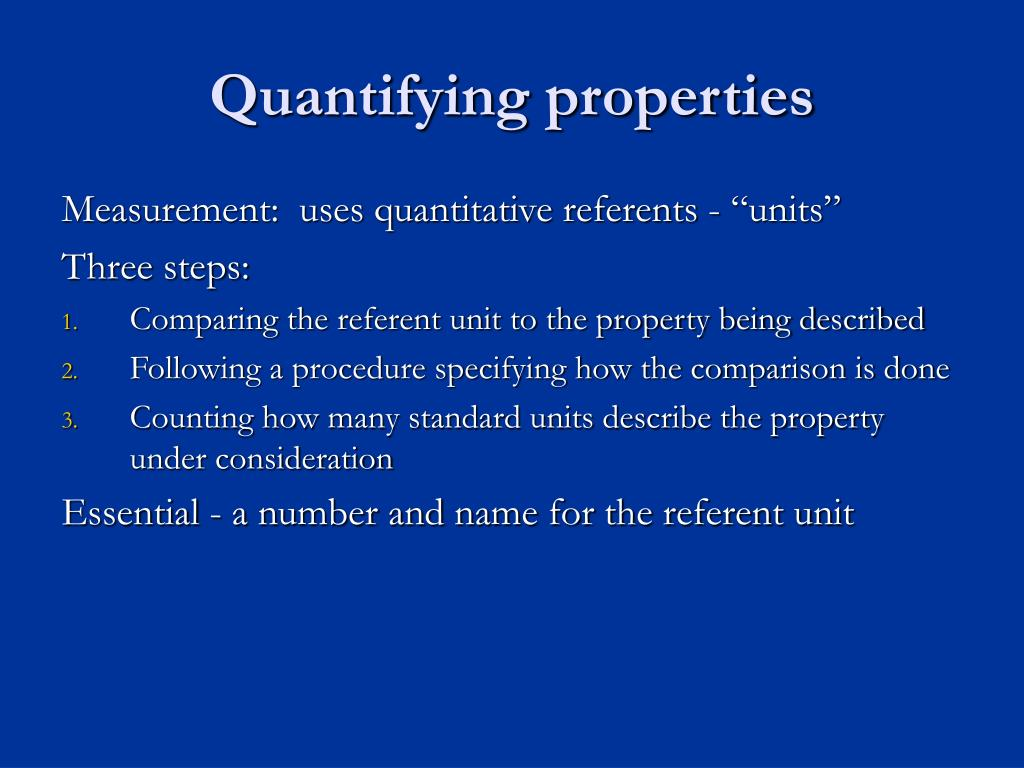 Quantifying properties