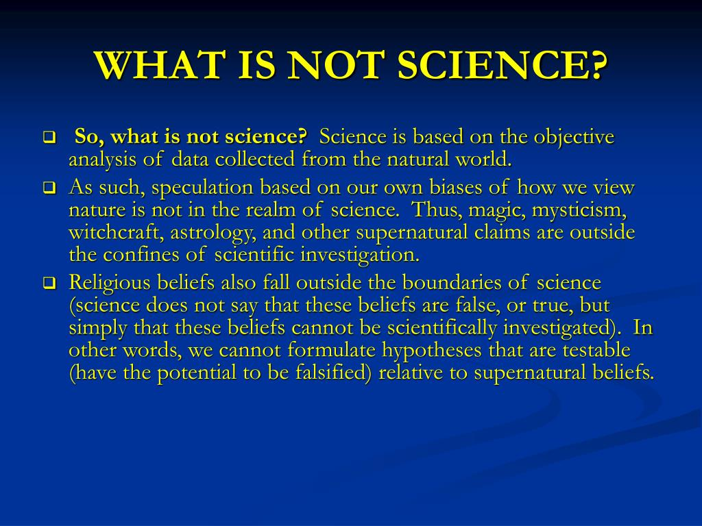 WHAT IS NOT SCIENCE?
