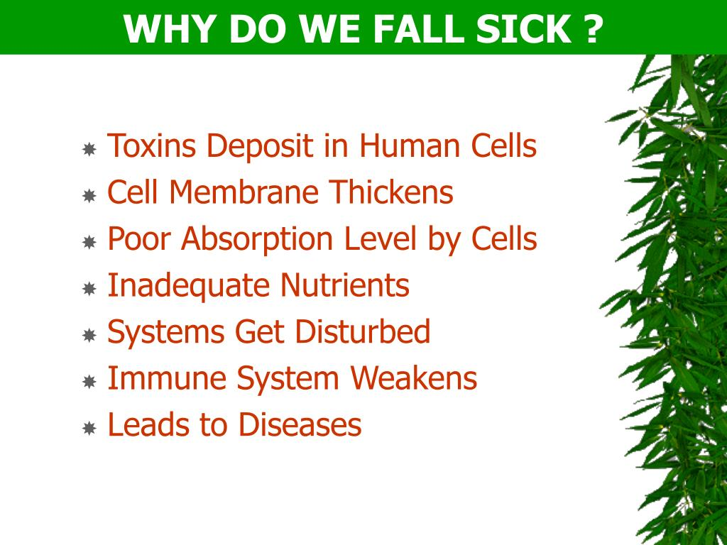 WHY DO WE FALL SICK ?
