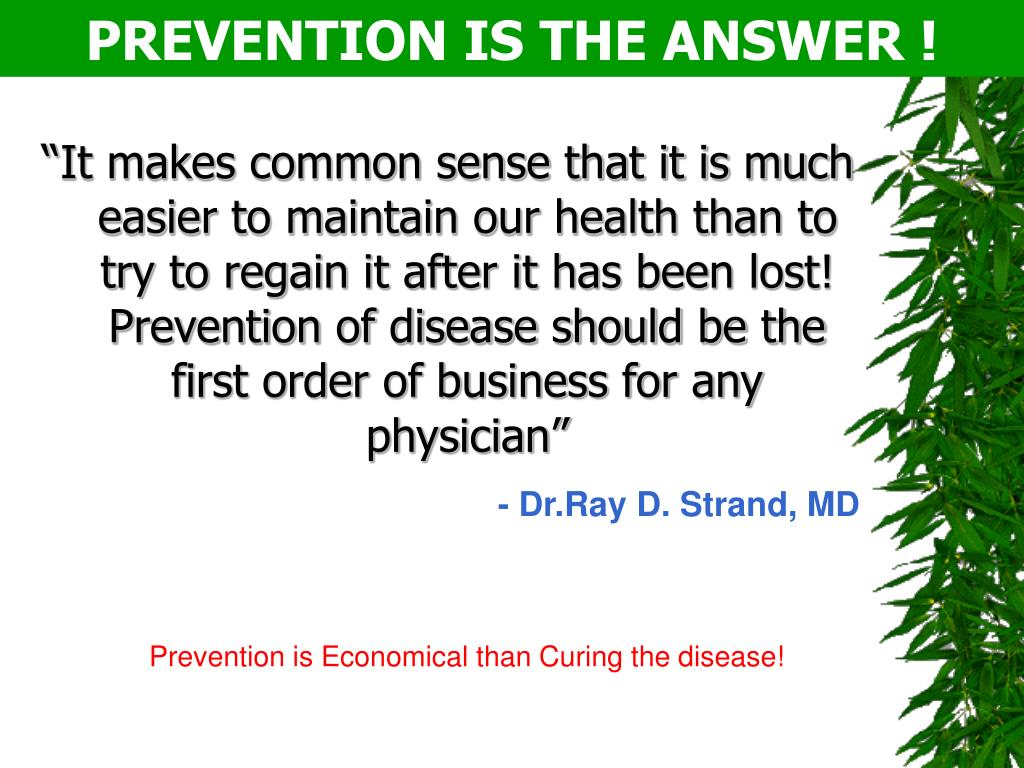 PREVENTION IS THE ANSWER !