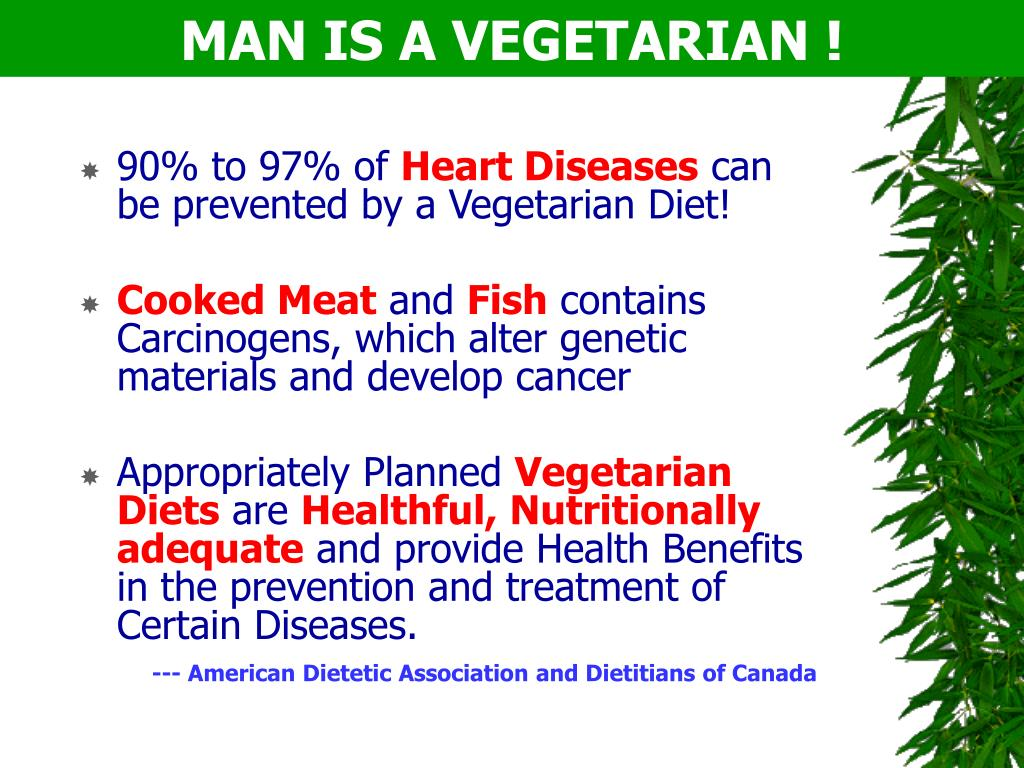 MAN IS A VEGETARIAN !
