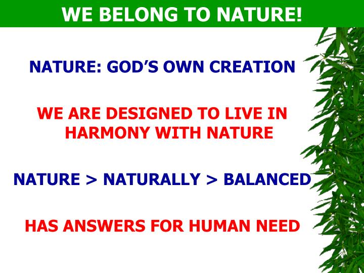 We belong to nature