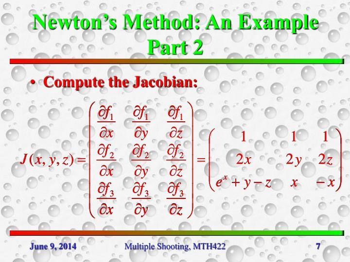 Newton's Method: An Example Part 2