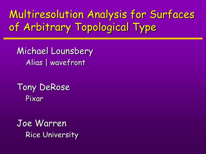 Multiresolution analysis for surfaces of arbitrary topological type l.jpg
