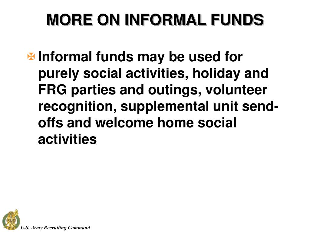 MORE ON INFORMAL FUNDS