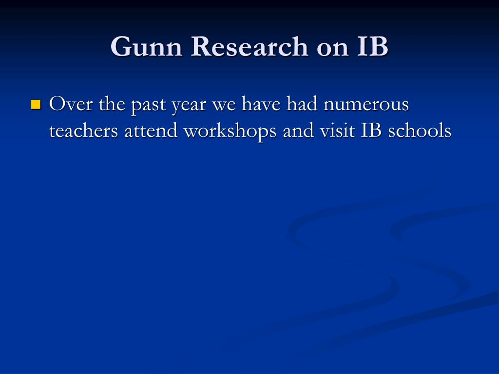 Gunn Research on IB