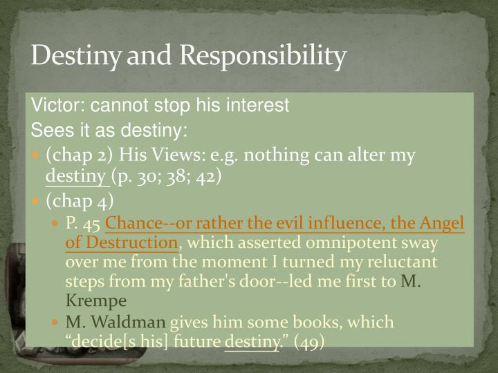 Destiny and Responsibility