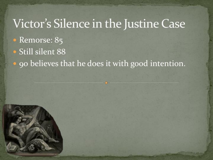 Victor's Silence in the Justine Case