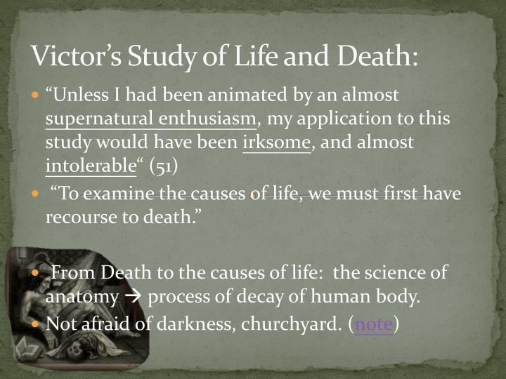 Victor's Study of Life and Death: