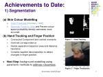 achievements to date 1 segmentation