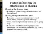 factors influencing the effectiveness of shaping4