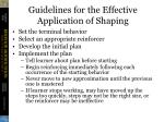 guidelines for the effective application of shaping