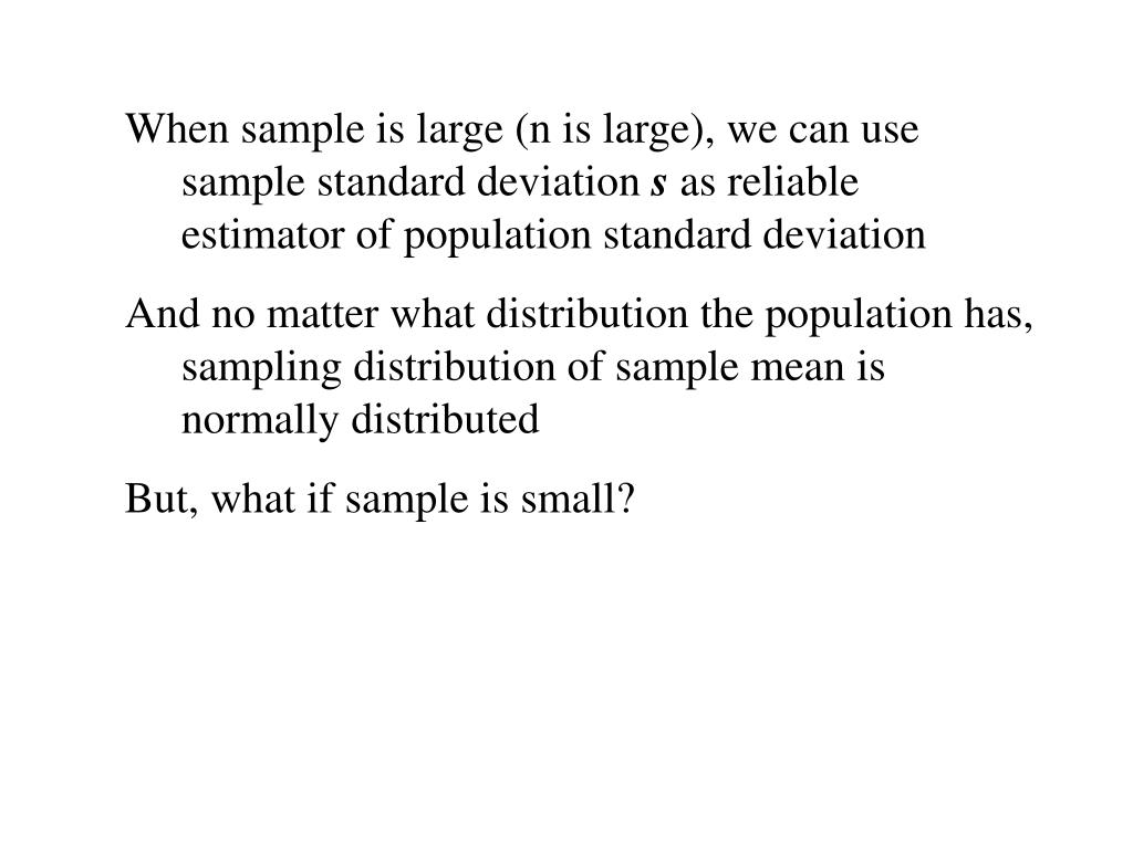 When sample is large (n is large), we can use sample standard deviation
