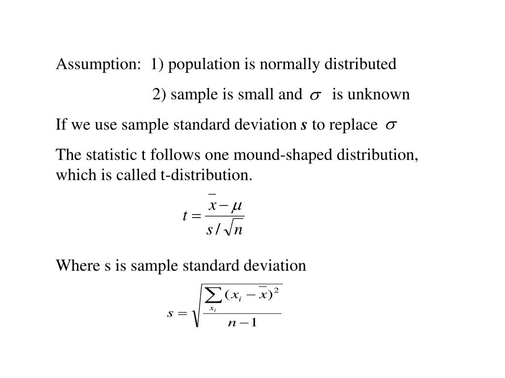 Assumption:  1) population is normally distributed