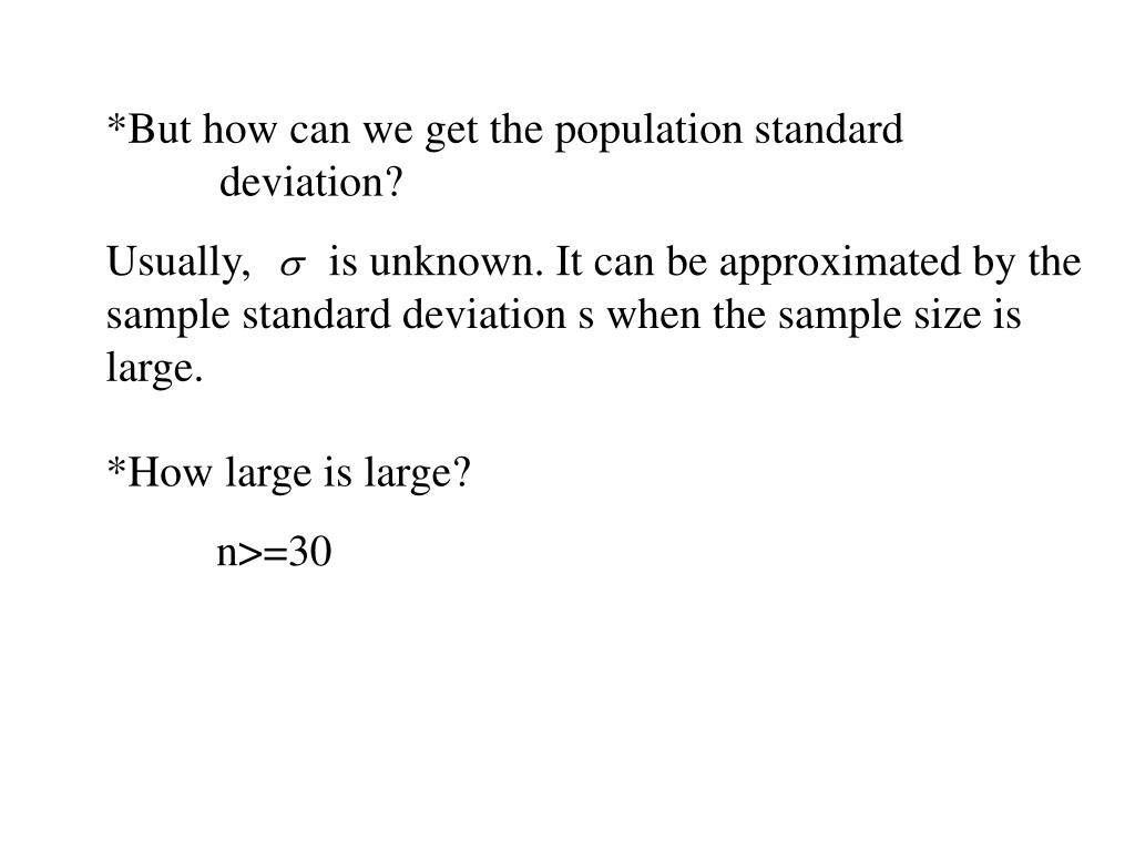 *But how can we get the population standard 	deviation?