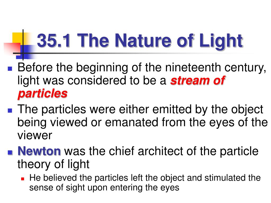35.1 The Nature of Light