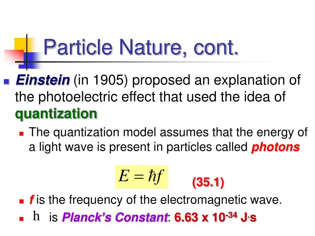 Particle Nature, cont.