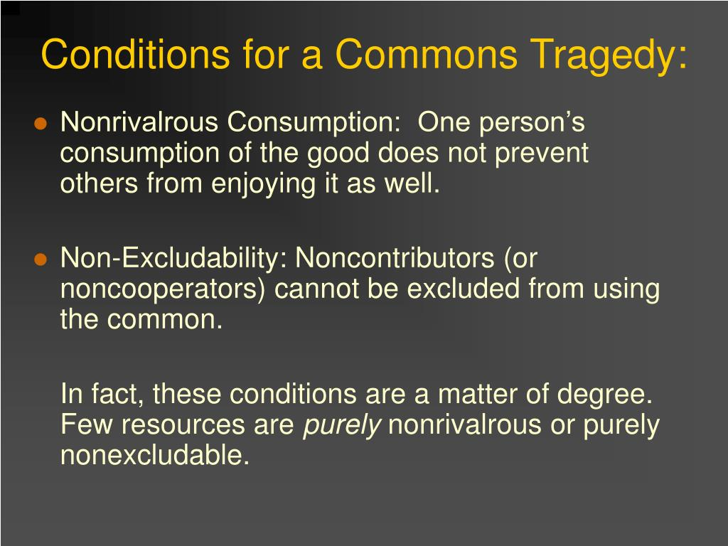 Conditions for a Commons Tragedy: