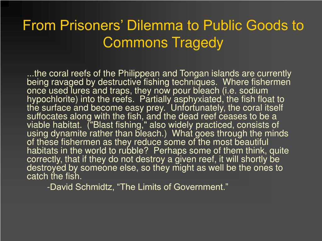 From Prisoners' Dilemma to Public Goods to Commons Tragedy