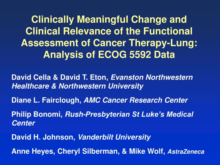 Clinically Meaningful Change and Clinical Relevance of the Functional Assessment of Cancer Therapy-L...