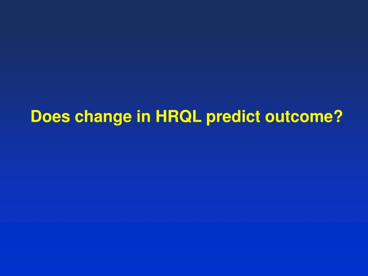 Does change in HRQL predict outcome?