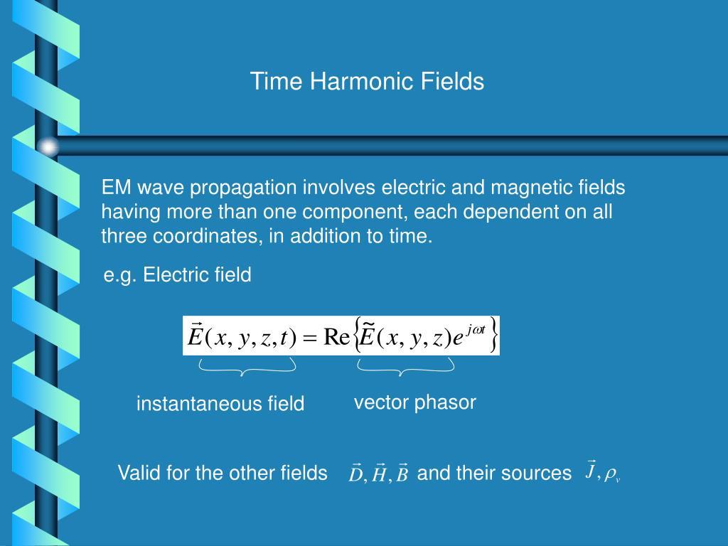 Time Harmonic Fields
