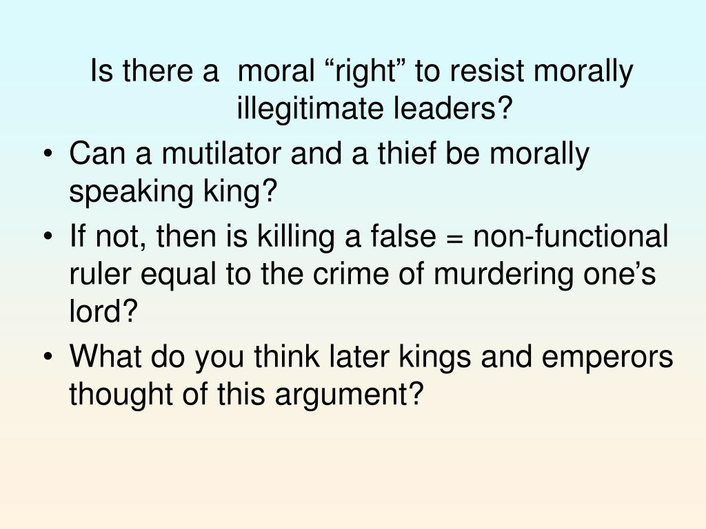 """Is there a  moral """"right"""" to resist morally illegitimate leaders?"""