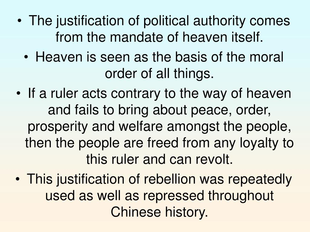 The justification of political authority comes from the mandate of heaven itself.