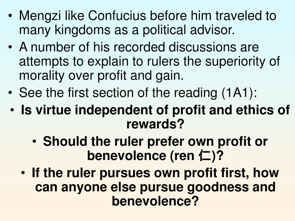 Mengzi like Confucius before him traveled to many kingdoms as a political advisor.