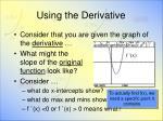 using the derivative