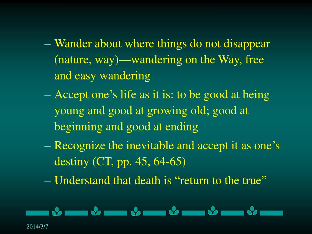 Wander about where things do not disappear (nature, way)—wandering on the Way, free and easy wandering
