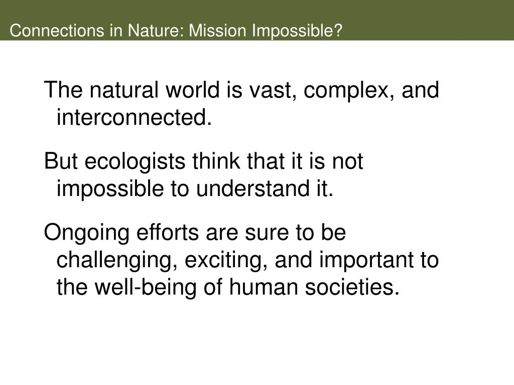 Connections in Nature: Mission Impossible?