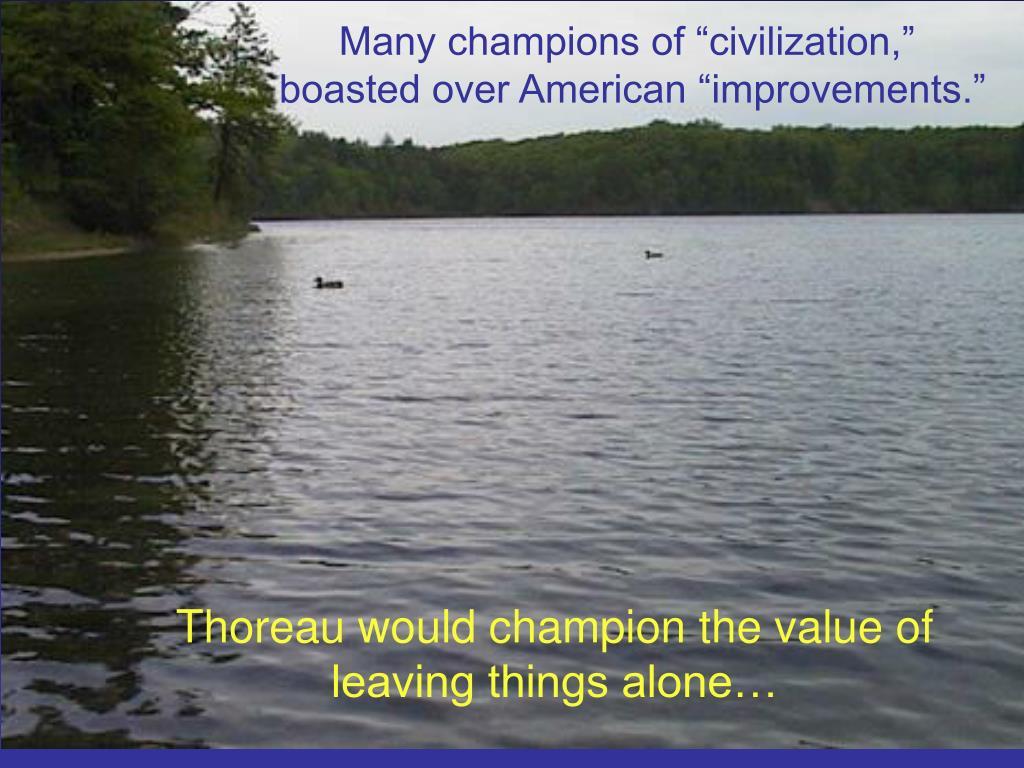 "Many champions of ""civilization,"""