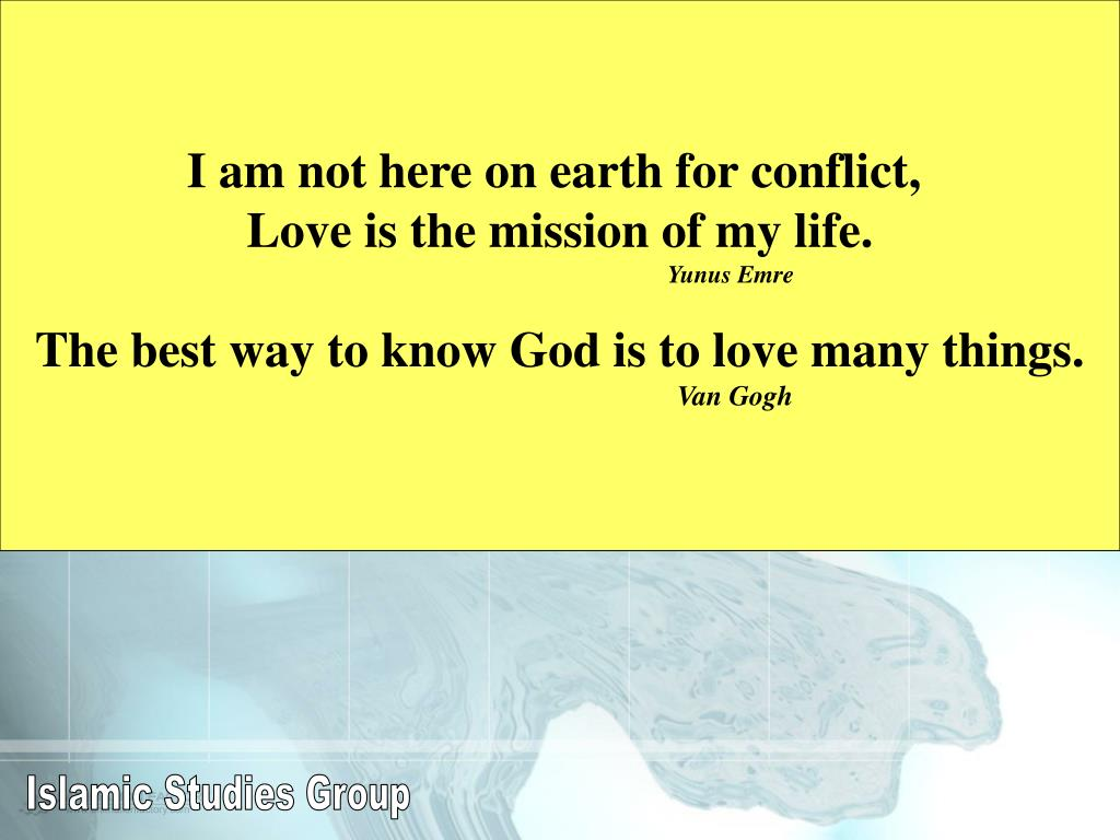 I am not here on earth for conflict,