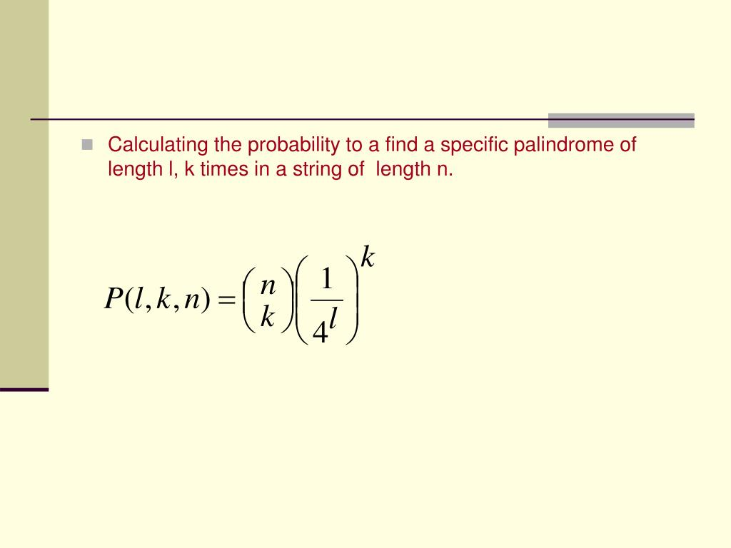 Calculating the probability to a find a specific palindrome of length l, k times in a string of  length n.