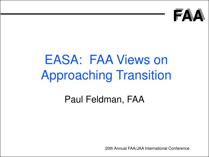 Easa faa views on approaching transition