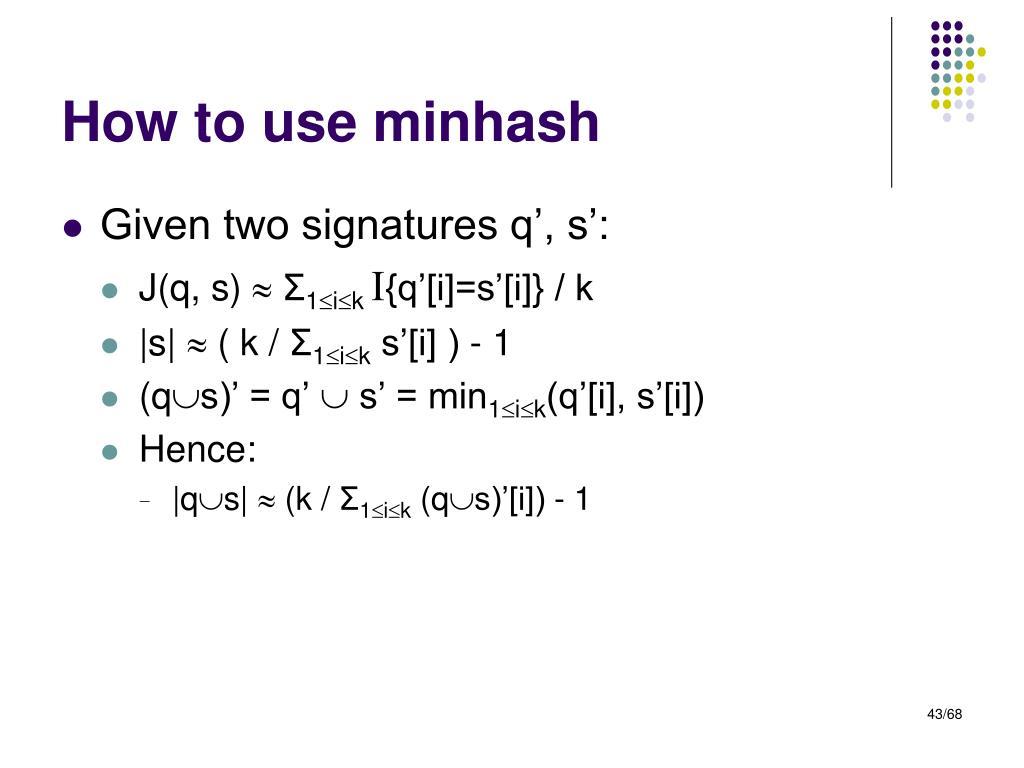 How to use minhash