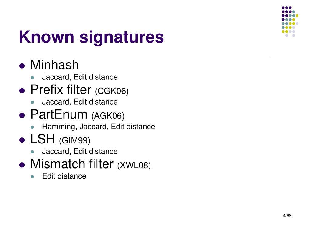 Known signatures
