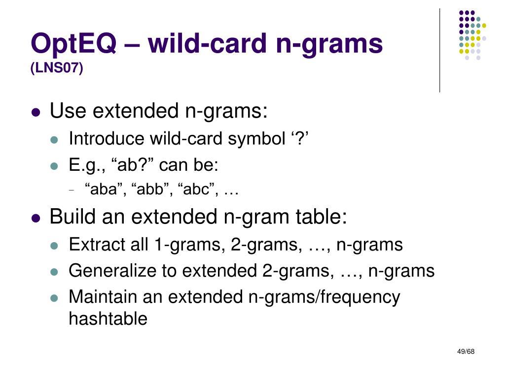 OptEQ – wild-card n-grams
