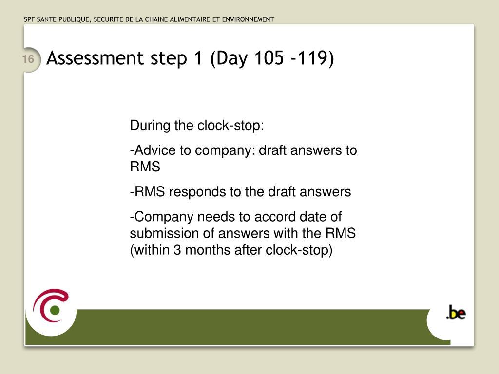 Assessment step 1 (Day 105 -119)