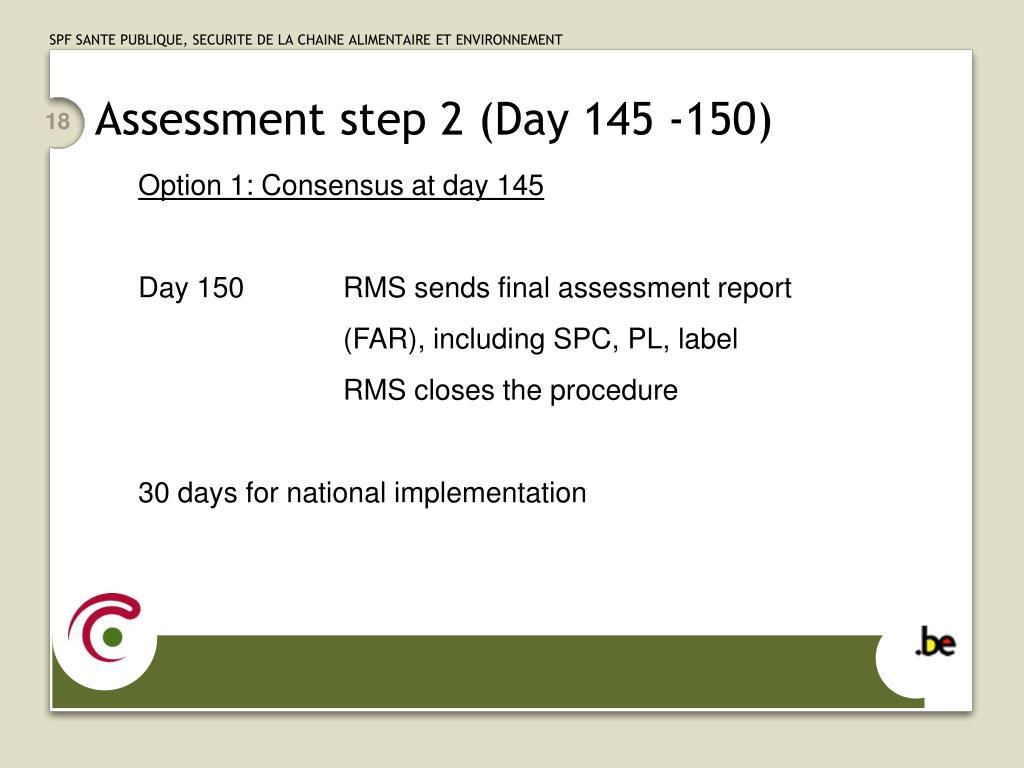 Assessment step 2 (Day 145 -150)