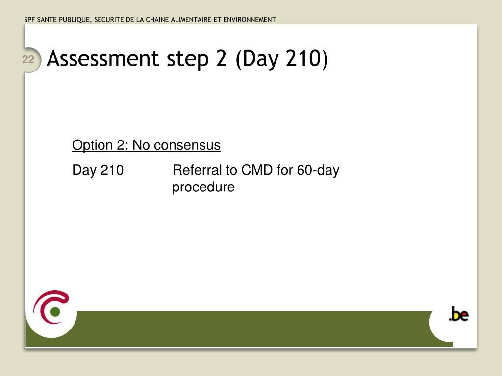 Assessment step 2 (Day 210)